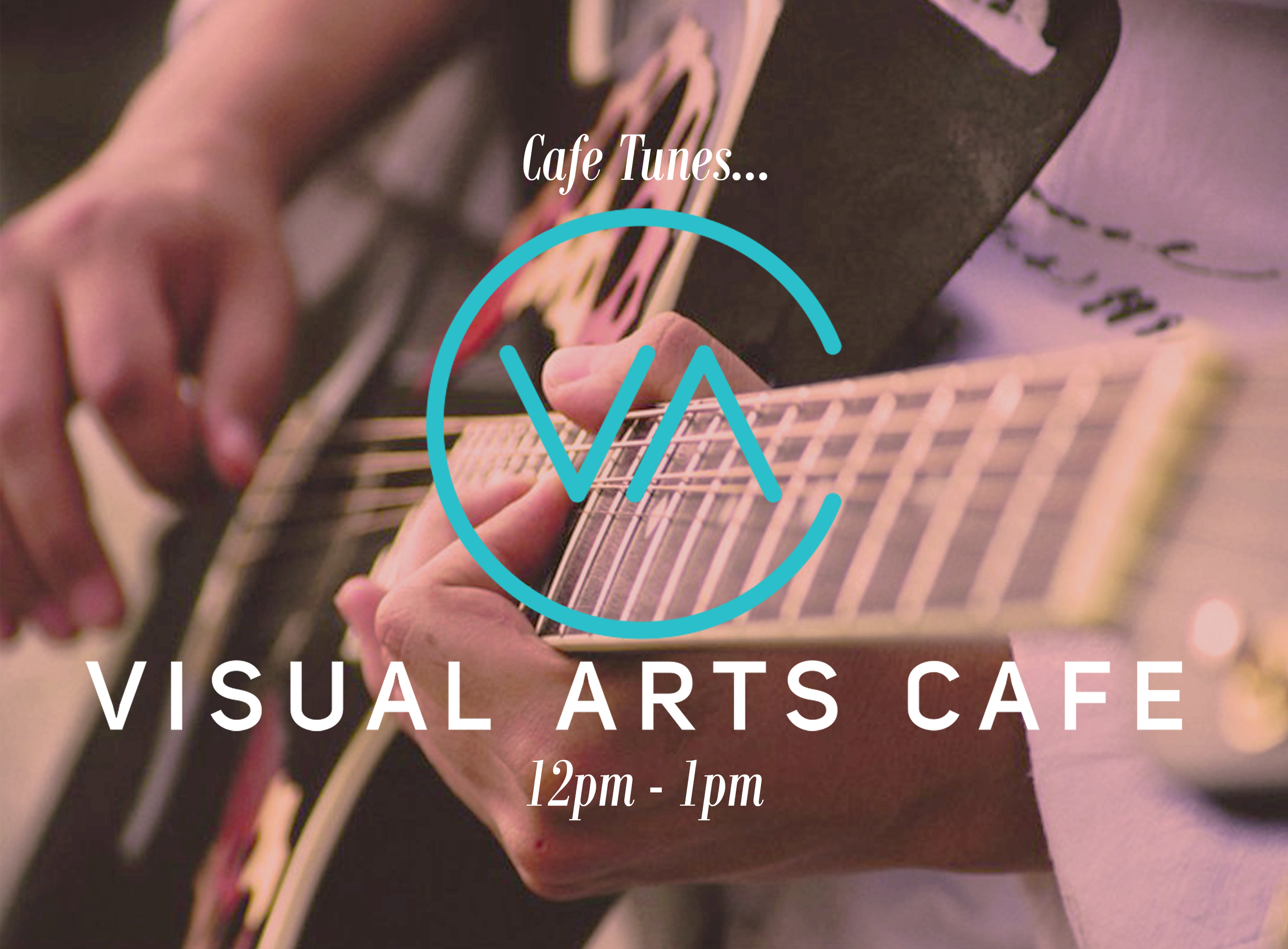 Cafe Tunes... Music at the Visual Arts Cafe