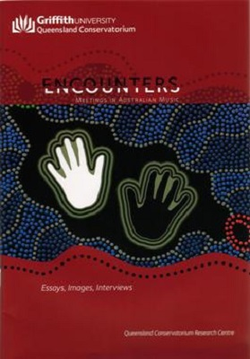 Encouters: Meetings in Australian Music: Essays, images, interviews