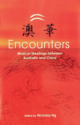 Encounters: Musical Meetings Between Australia and China