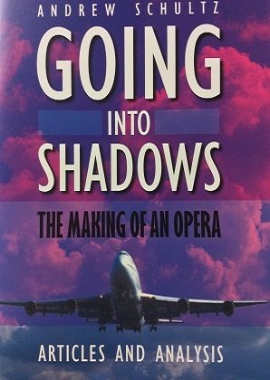 Going into Shadows : The Making of an Opera