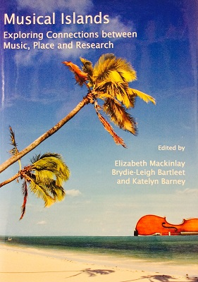 Musical Islands: Exploring Connections Between Music, Place and Research
