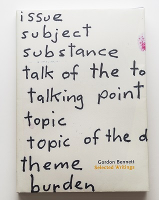 Gordon Bennett: Selected Writings