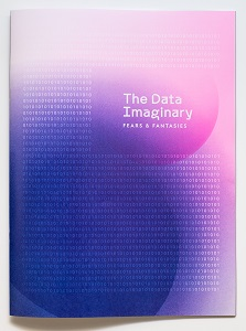 The Data Imaginary Fears and Fantasies