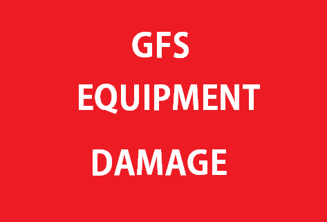 GFS Equipment Damage & Replacements