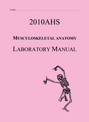 2010AHS Musculoskeletal Anatomy Laboratory Manual