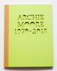 Archie Moore: 1970-2018
