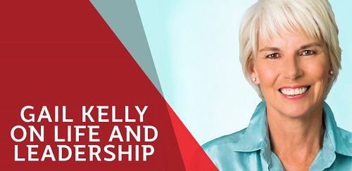 Gail Kelly on Life & Leadership, 6 for 6.30pm, 28 Jul 2017, SLQ Auditorium 1