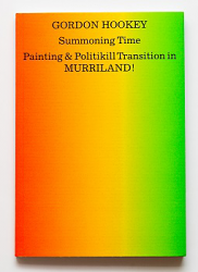 Gordon Hookey Summoning Time Painting & Politikill Transition in MURRILAND