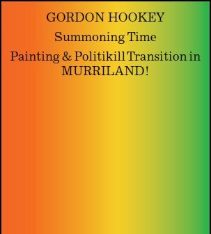 Gordon Hookey Summoning Time Painting & Politikill Transition in MURRILAND!