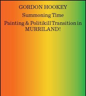 Gordon Hookey Summoning Time Painting & Politikill Transition in MURRILAND!