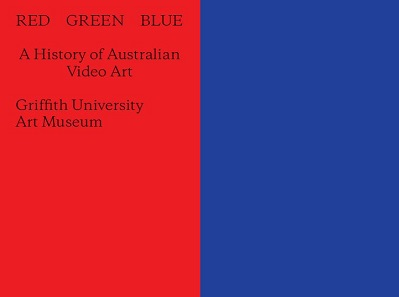 Red Green Blue: A History of Australian Video Art