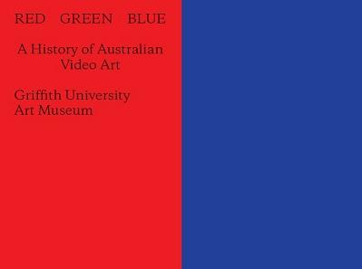 Red Green Blue: A History of Australian Video Art